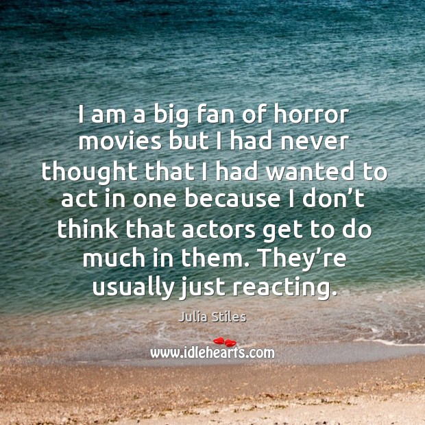 I am a big fan of horror movies but I had never thought that I had wanted to act in one because.. Image
