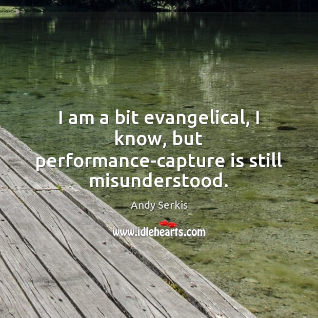 Image, I am a bit evangelical, I know, but performance-capture is still misunderstood.