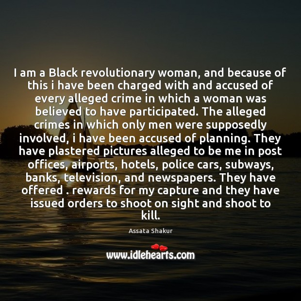 I am a Black revolutionary woman, and because of this i have Assata Shakur Picture Quote