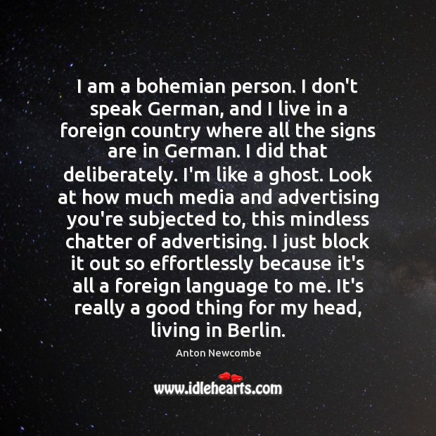 Image, I am a bohemian person. I don't speak German, and I live