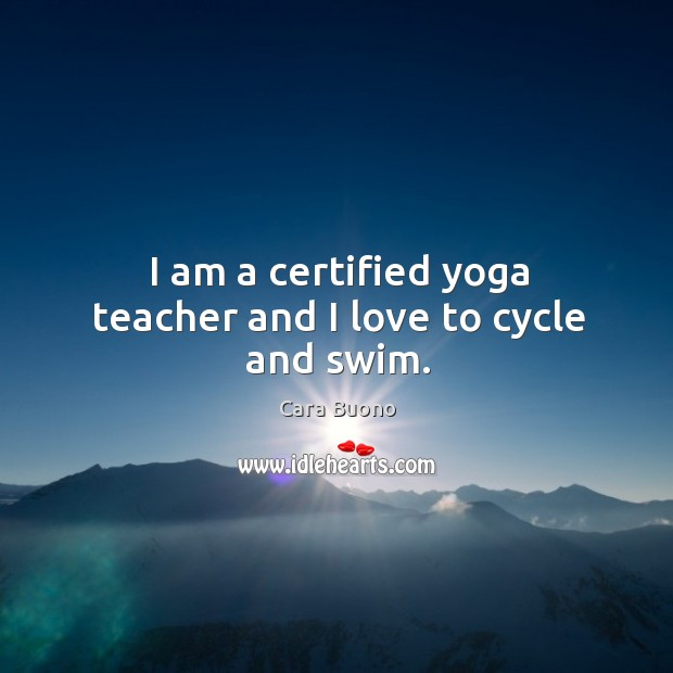 Image, I am a certified yoga teacher and I love to cycle and swim.