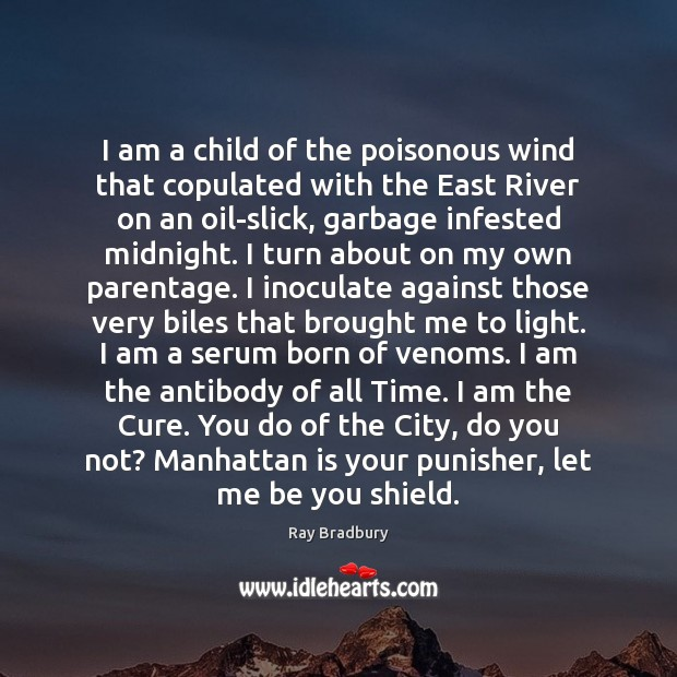Image, I am a child of the poisonous wind that copulated with the