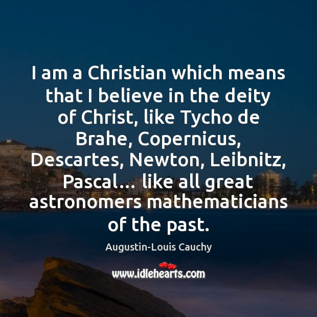 Image, I am a Christian which means that I believe in the deity