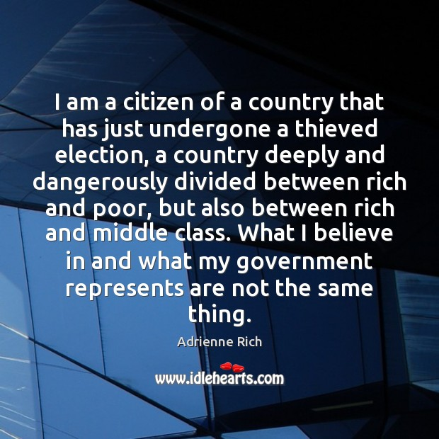 I am a citizen of a country that has just undergone a Adrienne Rich Picture Quote