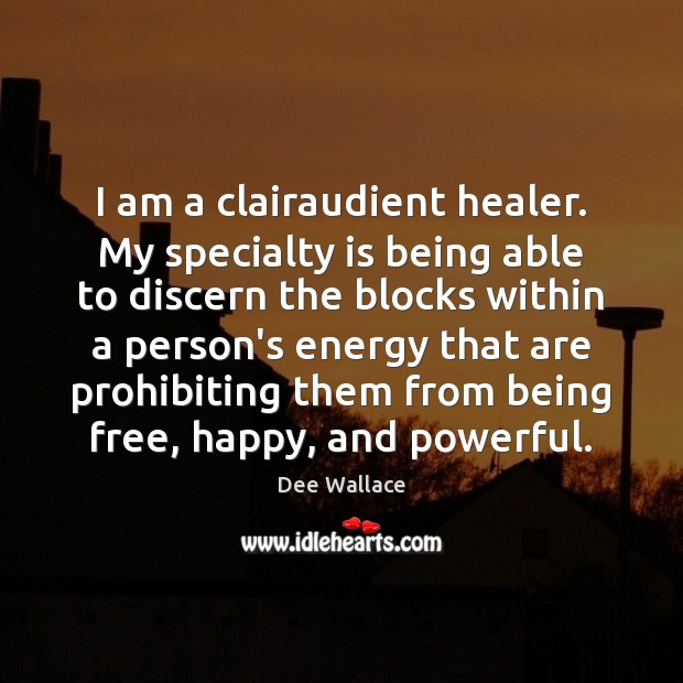 I am a clairaudient healer. My specialty is being able to discern Image