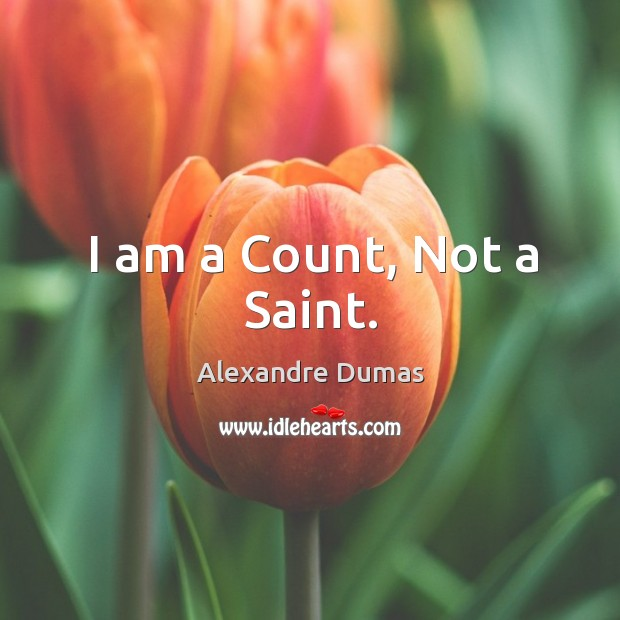 Image, I am a Count, Not a Saint.