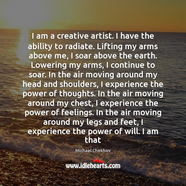 I am a creative artist. I have the ability to radiate. Lifting Image