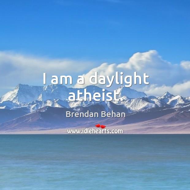 I am a daylight atheist. Image