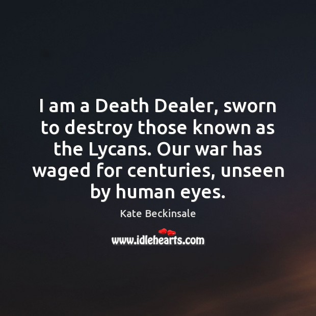 I am a Death Dealer, sworn to destroy those known as the Image