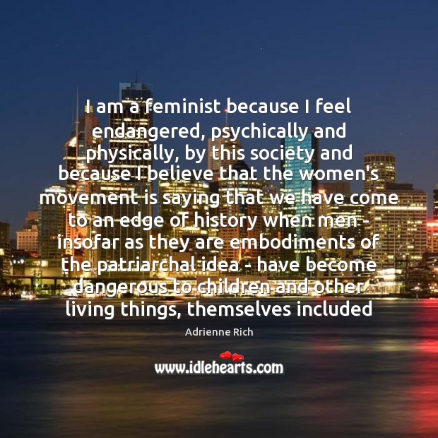 I am a feminist because I feel endangered, psychically and physically, by Image
