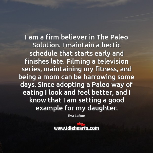 Image, I am a firm believer in The Paleo Solution. I maintain a