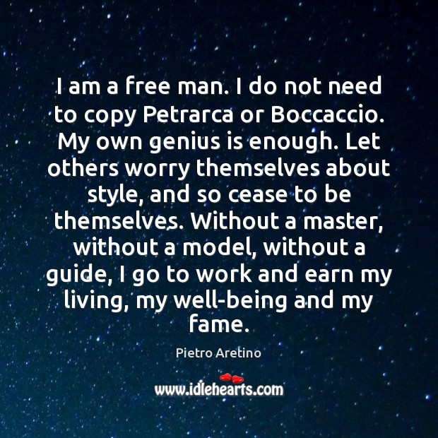 I am a free man. I do not need to copy Petrarca Image