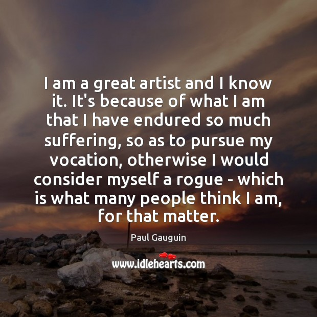 I am a great artist and I know it. It's because of Image