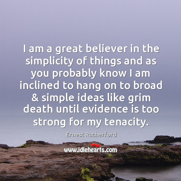 Image, I am a great believer in the simplicity of things and as
