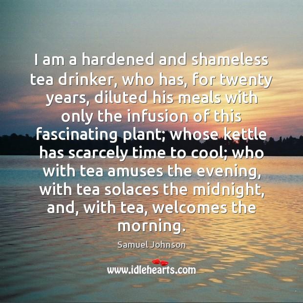 Image, I am a hardened and shameless tea drinker, who has, for twenty