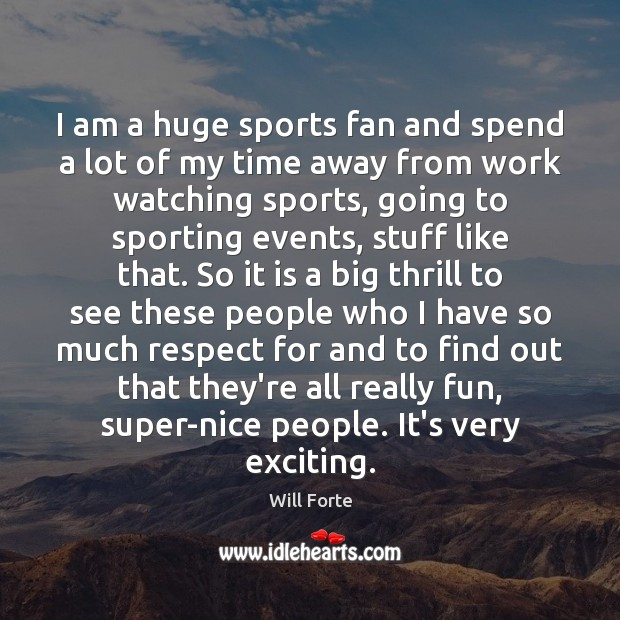 I am a huge sports fan and spend a lot of my Image