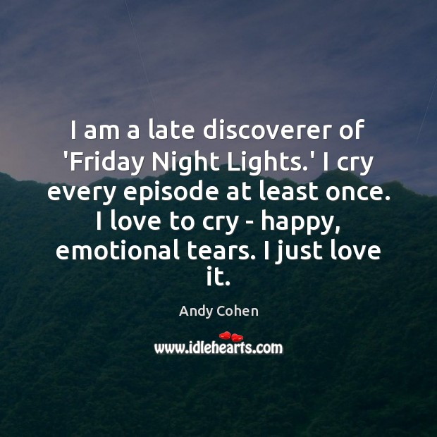 Image, I am a late discoverer of 'Friday Night Lights.' I cry