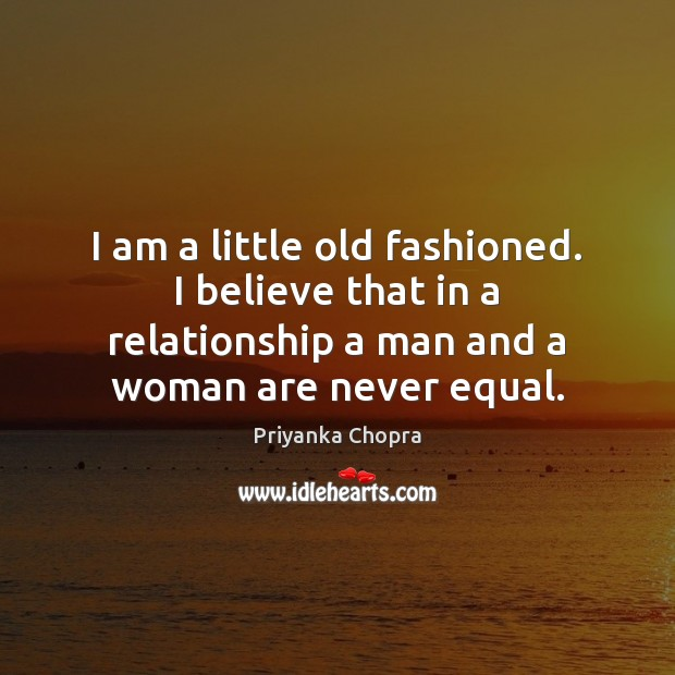 Image, I am a little old fashioned. I believe that in a relationship