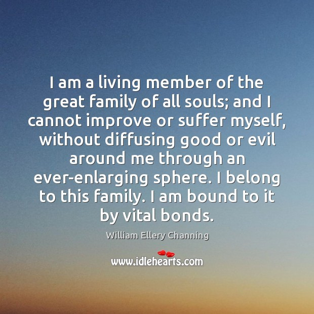 I am a living member of the great family of all souls; Image