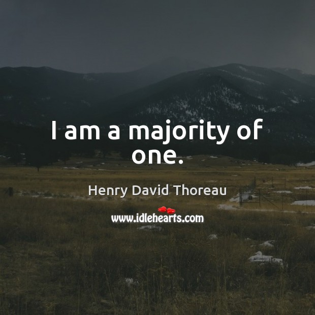 I am a majority of one. Image