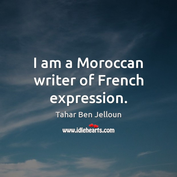 Image, I am a Moroccan writer of French expression.
