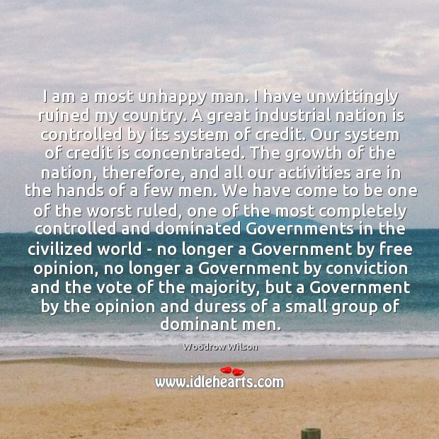 I am a most unhappy man. I have unwittingly ruined my country. Image