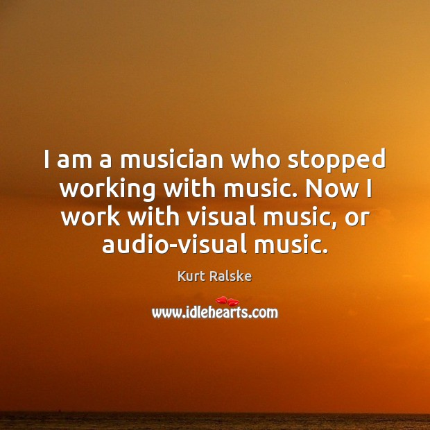 Image, I am a musician who stopped working with music. Now I work
