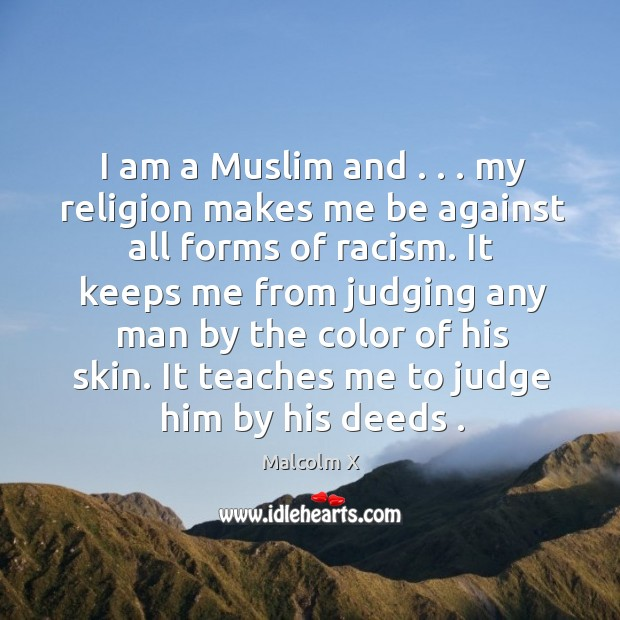 I am a Muslim and . . . my religion makes me be against all Image