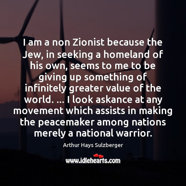 Image, I am a non Zionist because the Jew, in seeking a homeland