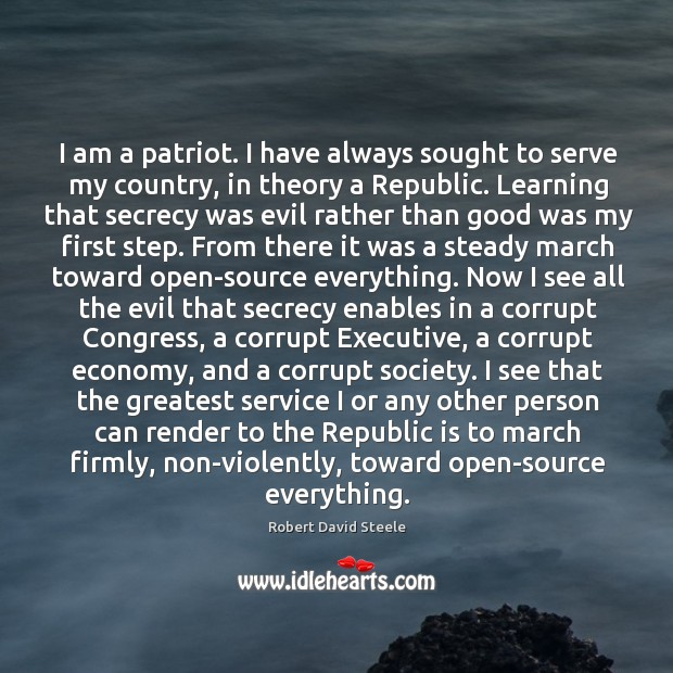 Image, I am a patriot. I have always sought to serve my country,
