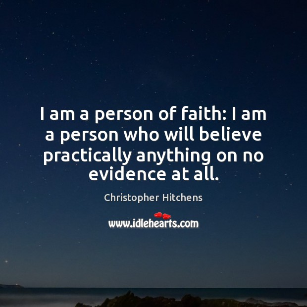 I am a person of faith: I am a person who will Image