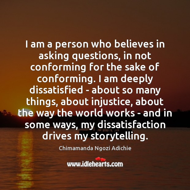 I am a person who believes in asking questions, in not conforming Image