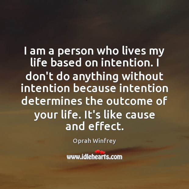 I am a person who lives my life based on intention. I Image