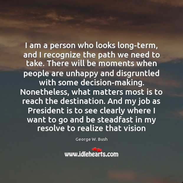 Image, I am a person who looks long-term, and I recognize the path