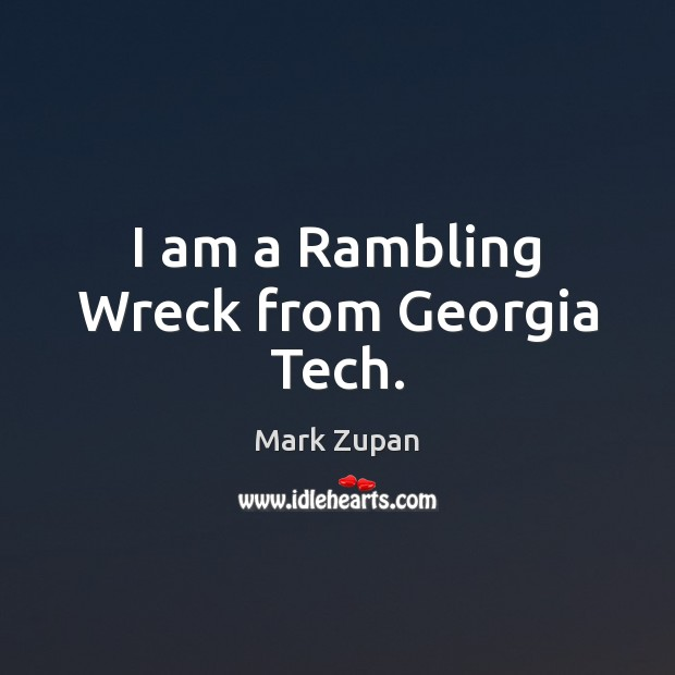 I am a Rambling Wreck from Georgia Tech. Image