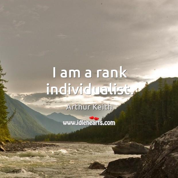 I am a rank individualist. Image
