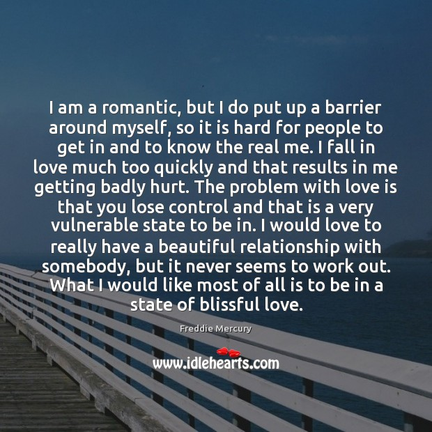 I am a romantic, but I do put up a barrier around Image