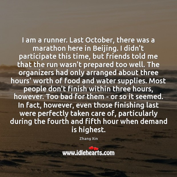 I am a runner. Last October, there was a marathon here in Zhang Xin Picture Quote