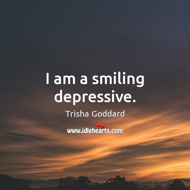 Image, I am a smiling depressive.