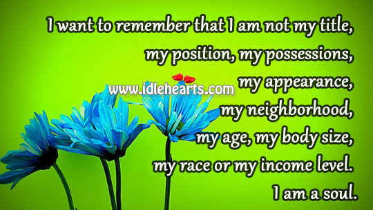 I Want To Remember That I Am Not My Title,