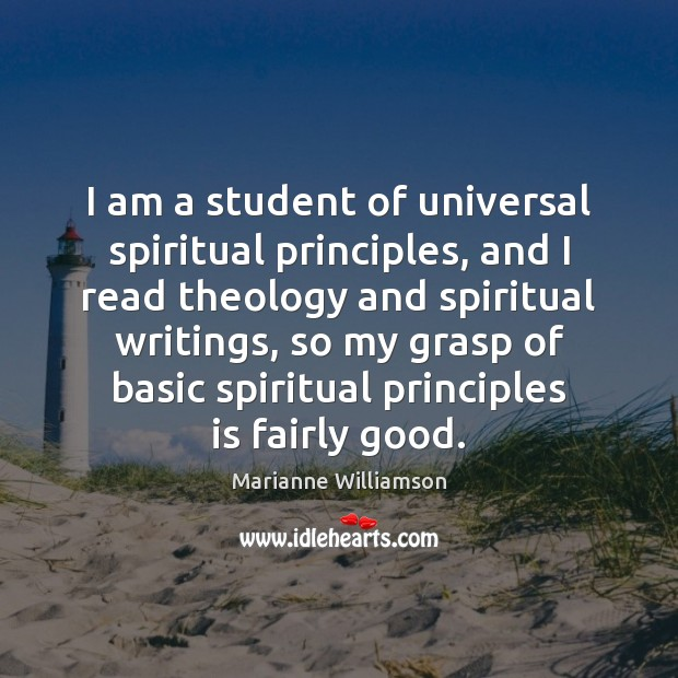 I am a student of universal spiritual principles, and I read theology Image