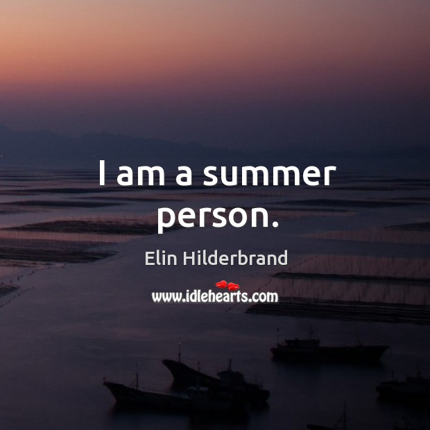 I am a summer person. Image