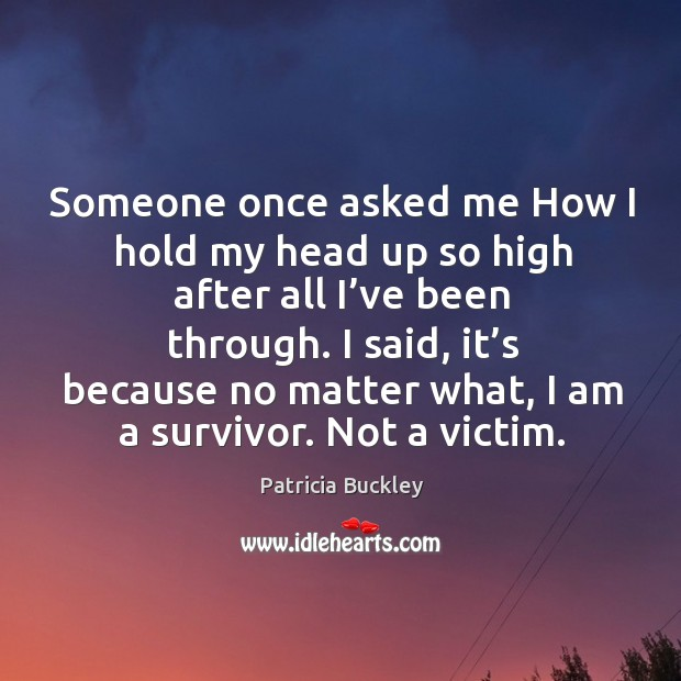 Image, I am a survivor. Not a victim.