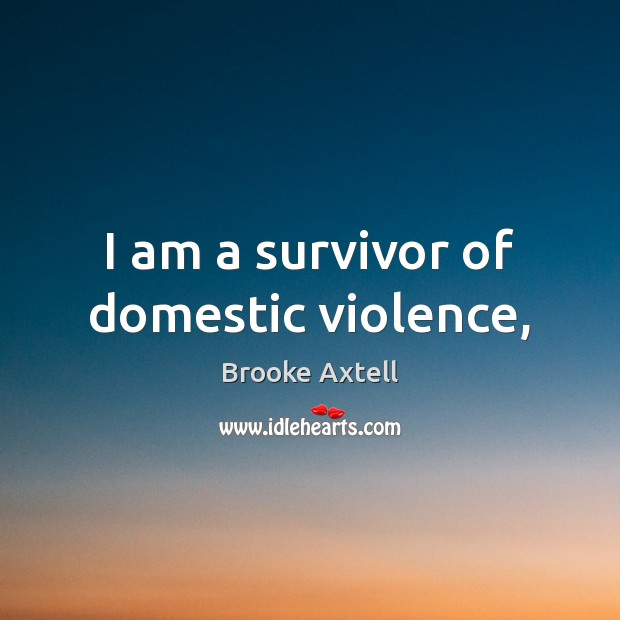 Image, I am a survivor of domestic violence,
