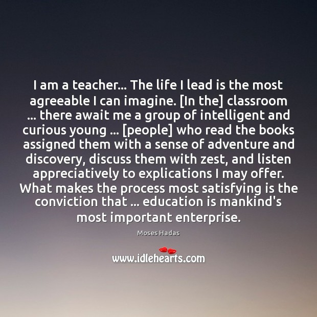 I am a teacher… The life I lead is the most agreeable Image