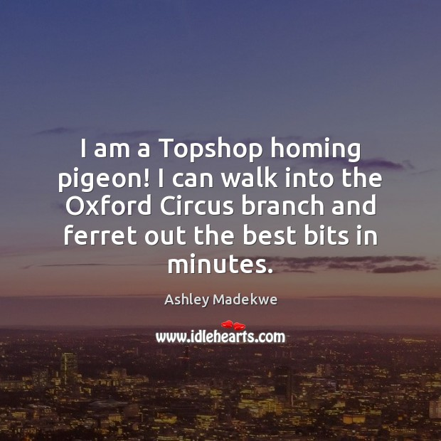 Image, I am a Topshop homing pigeon! I can walk into the Oxford