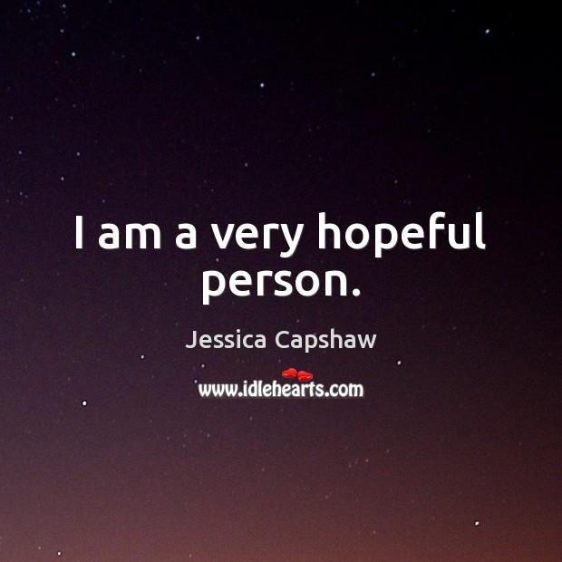 I am a very hopeful person. Image