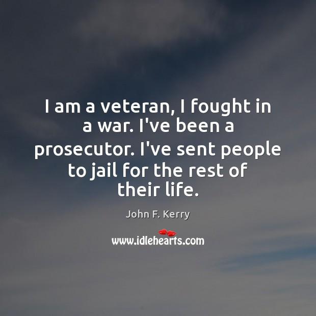 I am a veteran, I fought in a war. I've been a Image