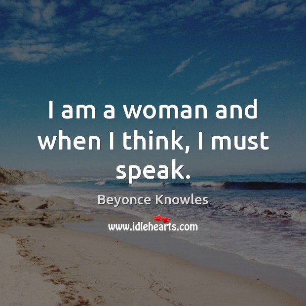 I am a woman and when I think, I must speak. Image