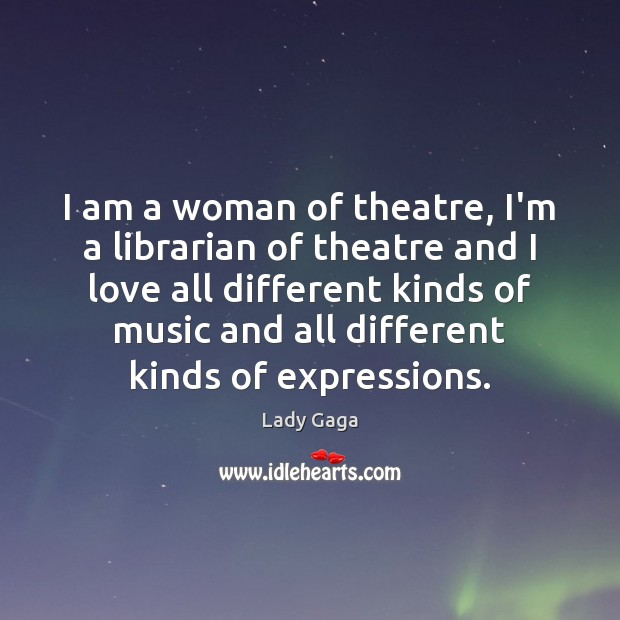 I am a woman of theatre, I'm a librarian of theatre and Image
